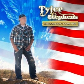 Freedom Don't Come Free - Tyler Stephens