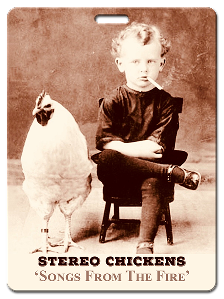 Songs From The Fire - Stereo Chickens