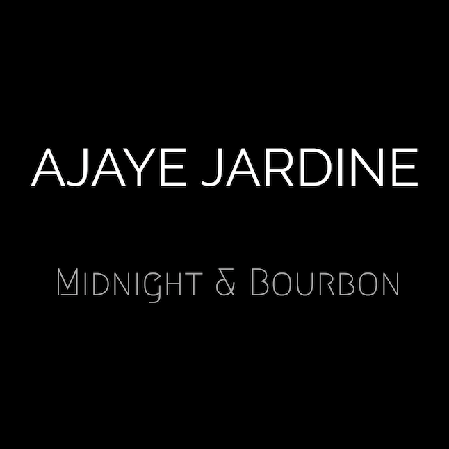 Midnight & Bourbon - Single - Ajaye Jardine