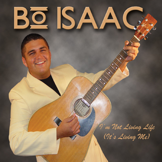 I'm Not Living Life (It's Living Me) - Bo Isaac